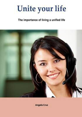 Unite Your Life: The Importance of Living a Unified Life