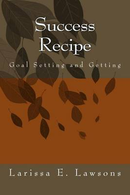 Success Recipe: Goal Setting and Getting