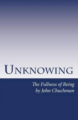Unknowing: The Fullness of Being