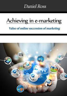 Achieving in E-Marketing: Value of Online Succession of Marketing