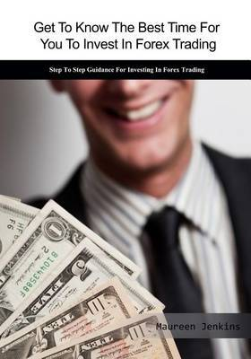 Get to Know the Best Time for You to Invest in Forex Trading: Learn How to Overcome Obstacles in Forex Trading