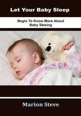 Let Your Baby Sleep: Begin to Know More about Baby Sleeping