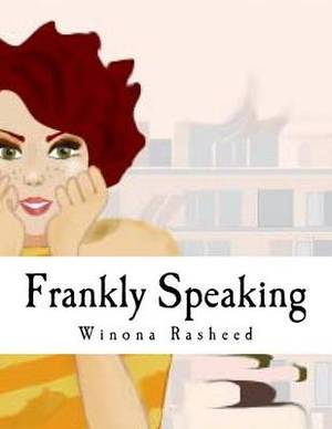 Frankly Speaking: Inspiration for the Emerging Writer & Others