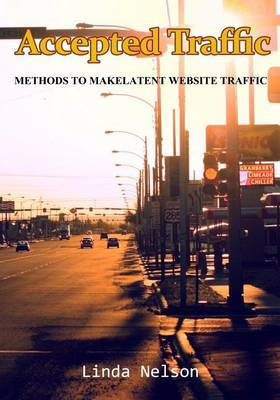 Accepted Traffic: Methods to Makelatent Website Traffic