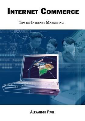 Internet Commerce: Tips on Internet Marketing