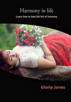 Harmony in Life: Learn How to Lead Life Full of Harmony