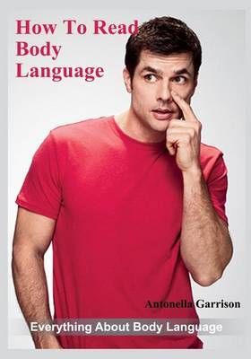 How to Read Body Language: Everything about Body Language