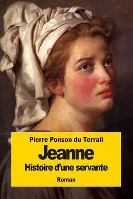 Jeanne: Histoire D'Une Servante