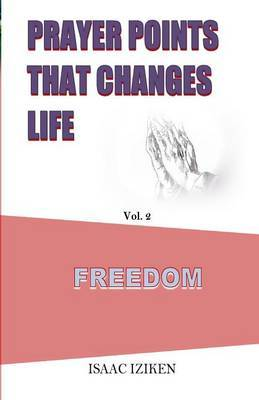 Prayer Points That Changes Life: Freedom