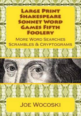 Large Print Shakespeare Sonnet Word Games Fifth Foolery: More Word Searches Scrambles & Cryptograms