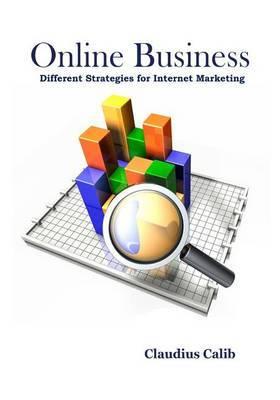 Online Business: Different Strategies for Internet Marketing