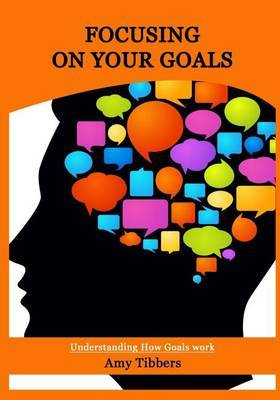 Focusing on Your Goals: Know How Your Brain Works