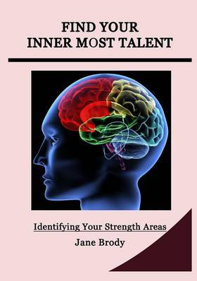Find Your Inner Most Talent: Know How Your Brain Works