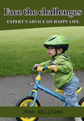 Face the Challenges: Experts Advice on Happy Life