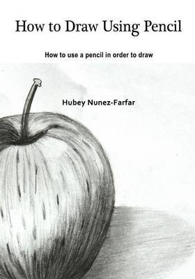 How to Draw Using Pencil: How to Use a Pencil in Order to Draw