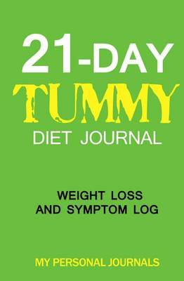 21 Day Tummy Diet Journal: Weight Loss and Symptom Log