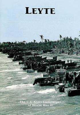 The U.S. Army Campaigns of World War II: Leyte