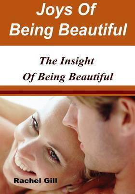 Joys of Being Beautiful: The Insight of Being Beautiful