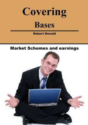 Covering Bases: Market Schemes and Earnings