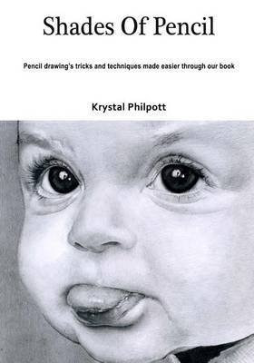 Shades of Pencil: Pencil Drawing's Tricks and Techniques Made Easier Through Our Book