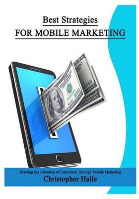 Best Strategies for Mobile Marketing: Knowing Your Hidden Potential