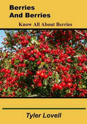 Berries and Berries: Know All about Berries