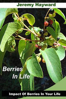 Berries in Life: Impact of Berries in Your Life