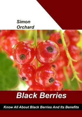 Black Berries: Know All about Black Berries and Its Benefits
