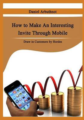 How to Make an Interesting Intive Through Mobile: Knowing Your Hidden Potential