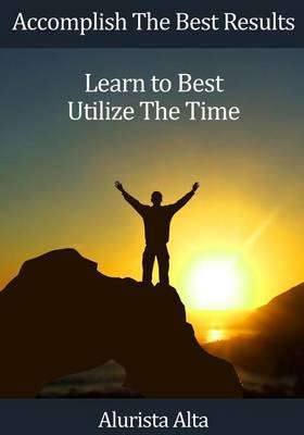 Accomplish the Best Results: Learn to Best Utilize the Time