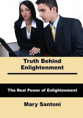 Truth Behind Enlightenment: The Real Power of Enlightenment
