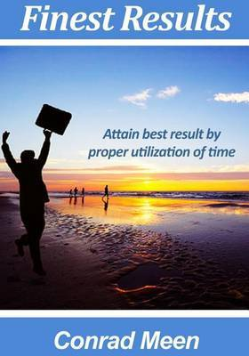 Finest Results: Attain Best Result by Proper Utilization of Time