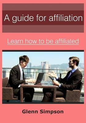 A Guide for Affiliation: Learn How to Be Affiliated