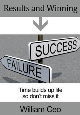 Results and Winning: Time Builds Up Life So Donht Miss It