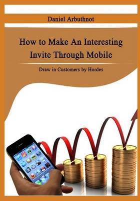 How to Make an Interesting Invite Through Mobile: Adopting and Implementing Good Habits