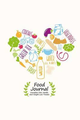 Food Journal: Complete Diet, Health, and Weight Loss Tracker (Healthy Heart Cover)
