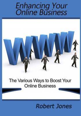 Enhancing Your Online Business: The Various Ways to Boost Your Online Business