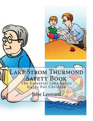 Lake Strom Thurmond Safety Book: The Essential Lake Safety Guide for Children