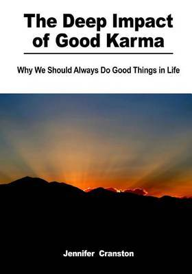 The Deep Impact of Good Karma: Why We Should Always Do Good Things in Life