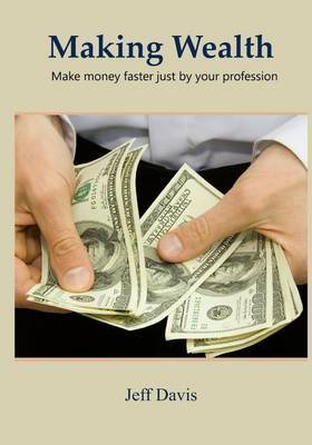 Money Making: Make Money Faster Just by Your Profession