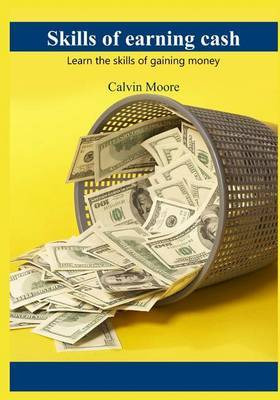 Skills of Earning Cash: Learn the Skills for Gaining Money