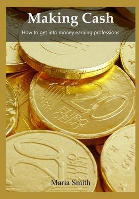 Making Cash: How to Get in to Money Earning Profession