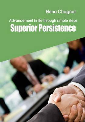 Superior Persistence: Advancement in Life Through Simple Steps