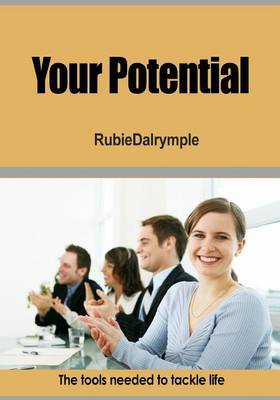 Your Potential: The Tools Needed to Tackle Life