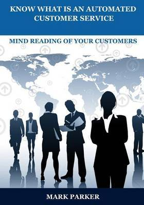 Know What Is an Automated Customer Service: Mind Reading of Your Customars