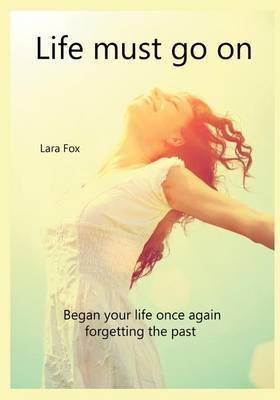 Move on: Began Your Life Once Again Forgetting the Past