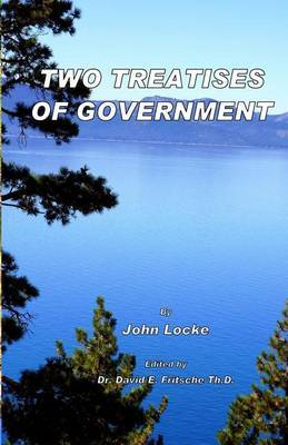 Two Treatises of Government: Fundamental Theories of Human Government