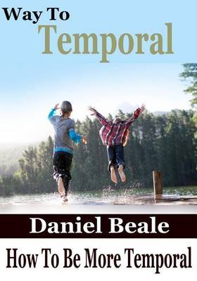 Way to Temporal: How to Be More Temporal
