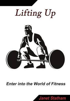 Lifting Up: Enter Into the World of Fitness