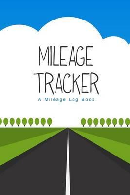 Mileage Tracker: A Mileage Log Book (6x9)